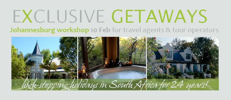 Exclusive Getaways Workshop for Travel Professionals in Johannesburg 10 Feb 2015